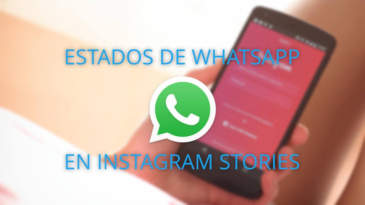 Cómo compartir Estados de WhatsApp en Instagram Stories
