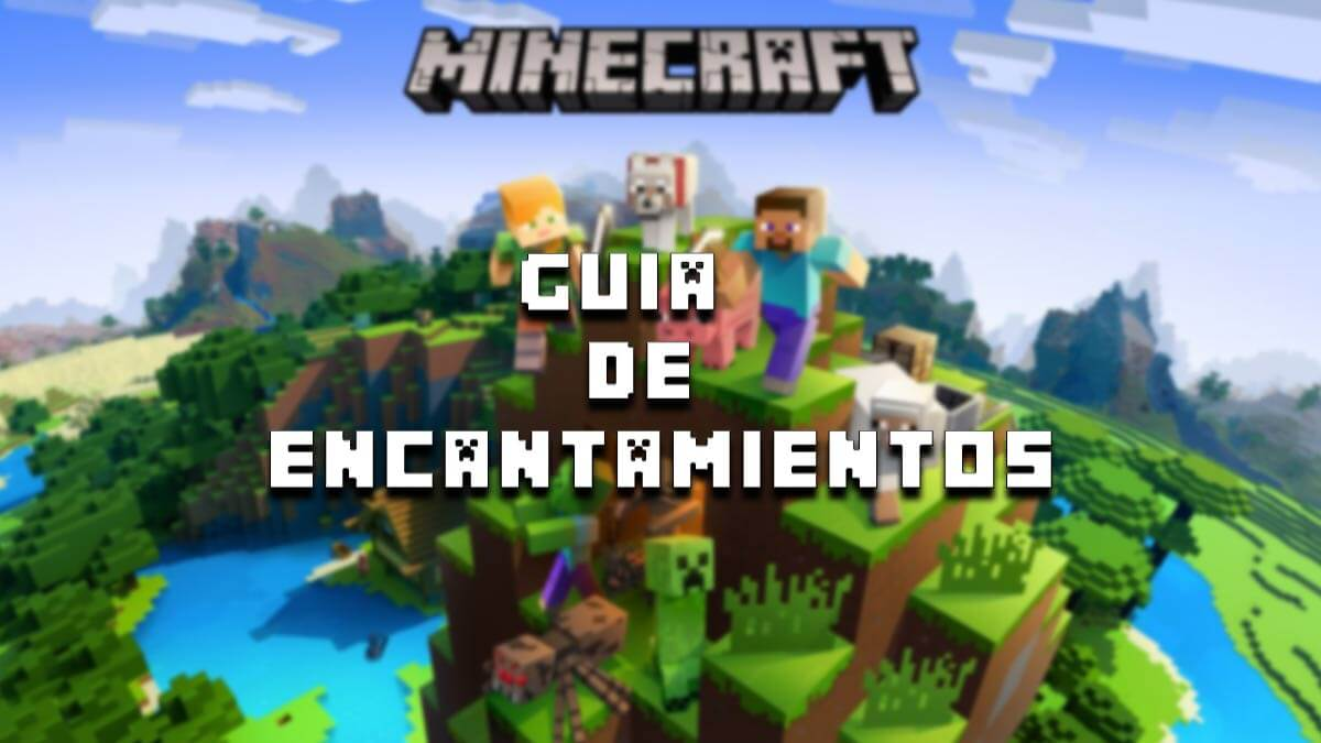 Minecraft: guía completa de encantamientos