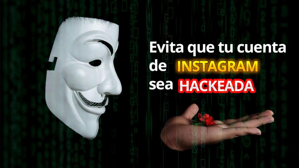 Cómo evitar que tu cuenta de Instagram sea hackeada