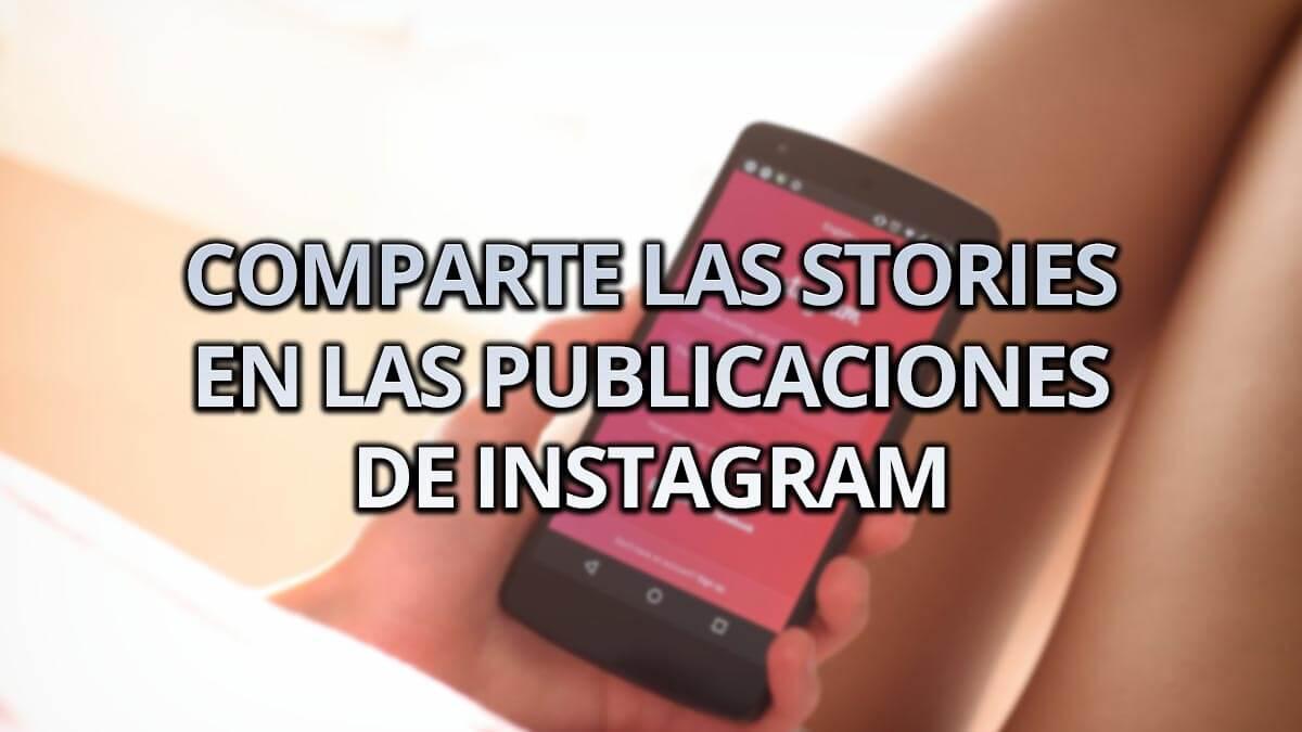 Cómo compartir Stories en el feed de Instagram