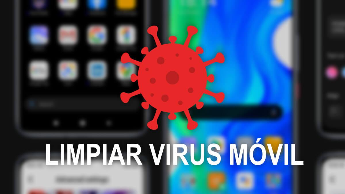 Cómo saber si tengo un virus en el móvil y limpiarlo