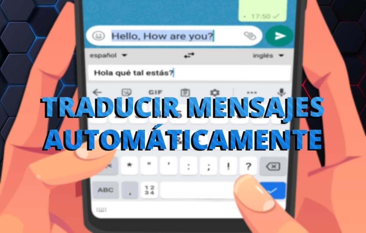 Cómo traducir mensajes de WhatsApp automáticamente