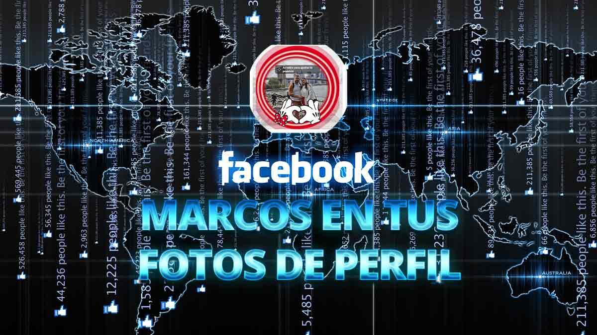 Cómo añadir marcos a tus fotos de perfil de Facebook