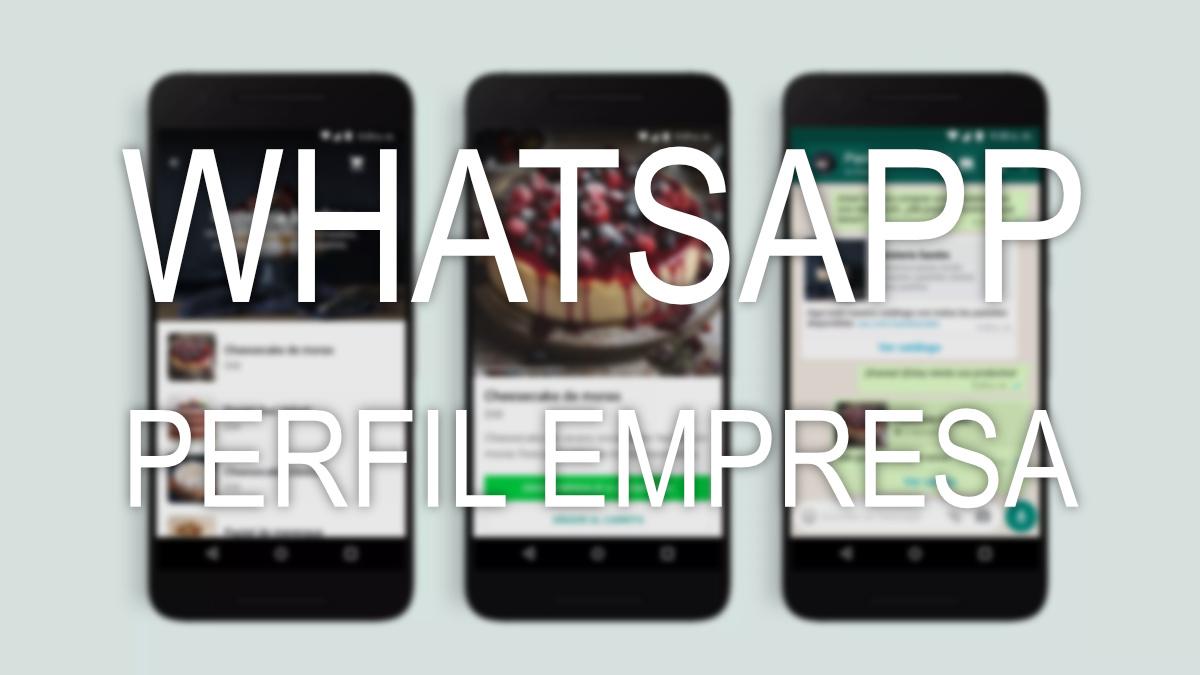 Cómo hacer un perfil de empresa en WhatsApp Business