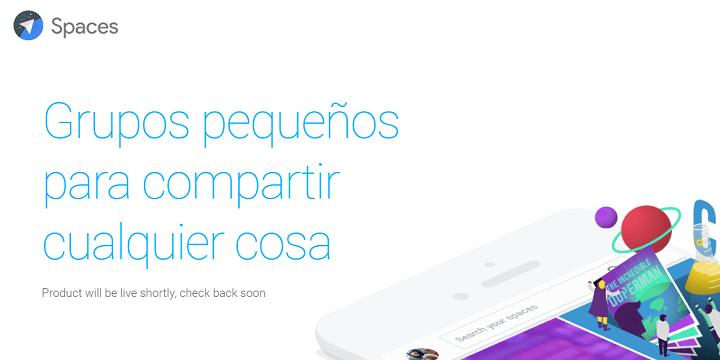 Google Spaces, el nuevo servicio para competir con Facebook y WhatsApp