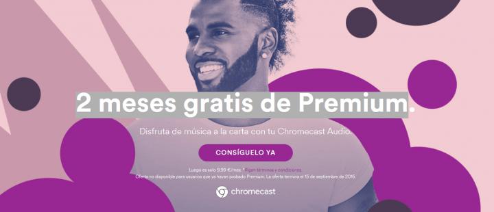 Imagen - Consigue 2 meses gratis de Spotify Premium con Chromecast