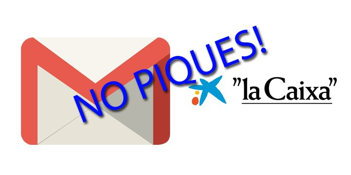 Un nuevo correo se hace pasar por La Caixa para robar datos bancarios