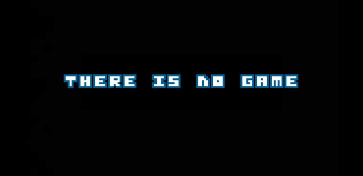"""Imagen - Descarga There is no Game para Android, el juego en el que """"no hay juego"""""""