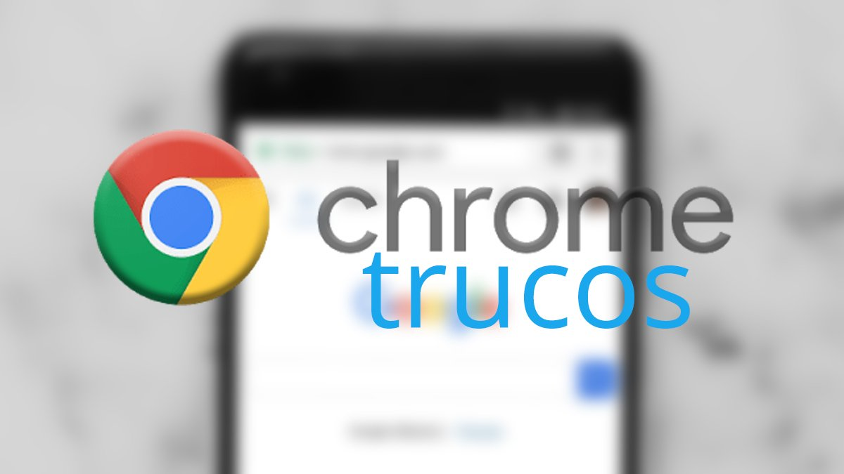 8 trucos para Chrome en Android que debes conocer