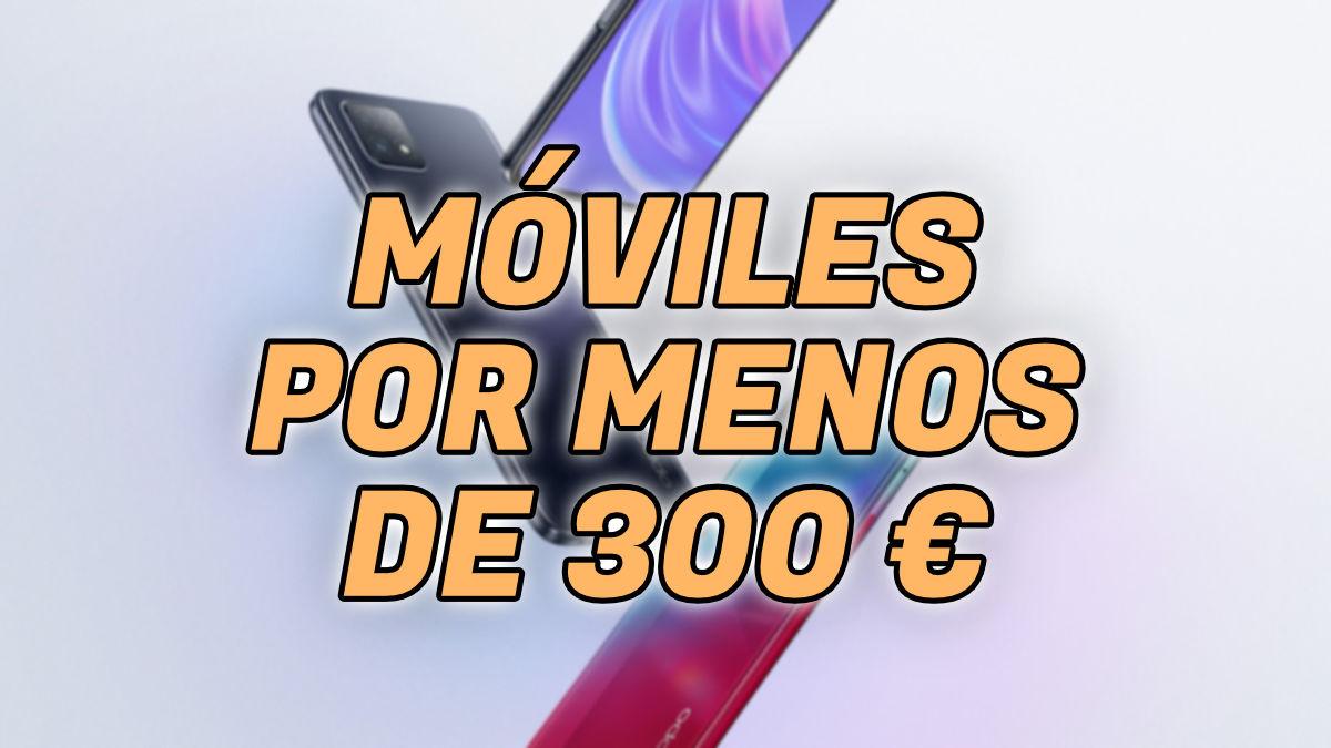 7 mejores móviles por menos de 300 euros en 2021