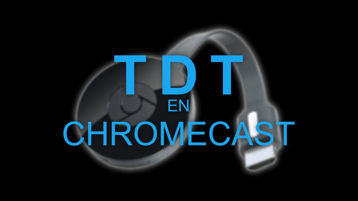 Cómo ver la TDT en Chromecast