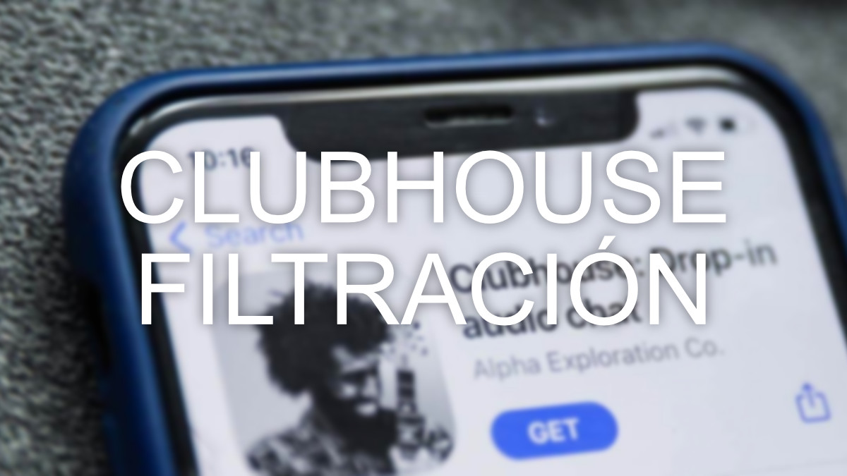 ¿Usabas Clubhouse? Se han filtrado 1,3 millones de datos de usuarios