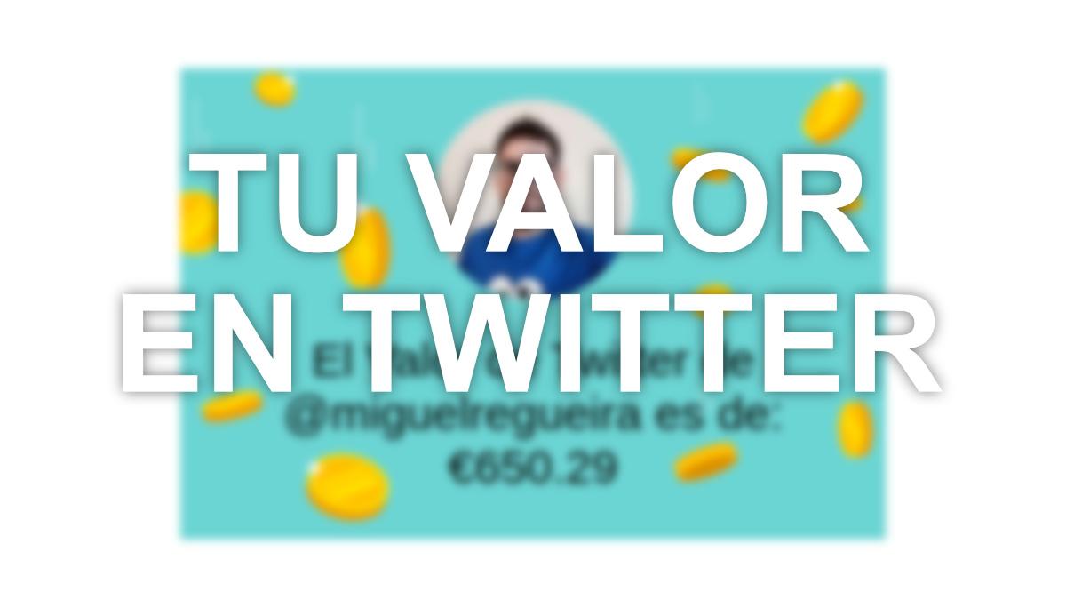 Cómo ver el valor de tu Twitter, ¿es fiable?