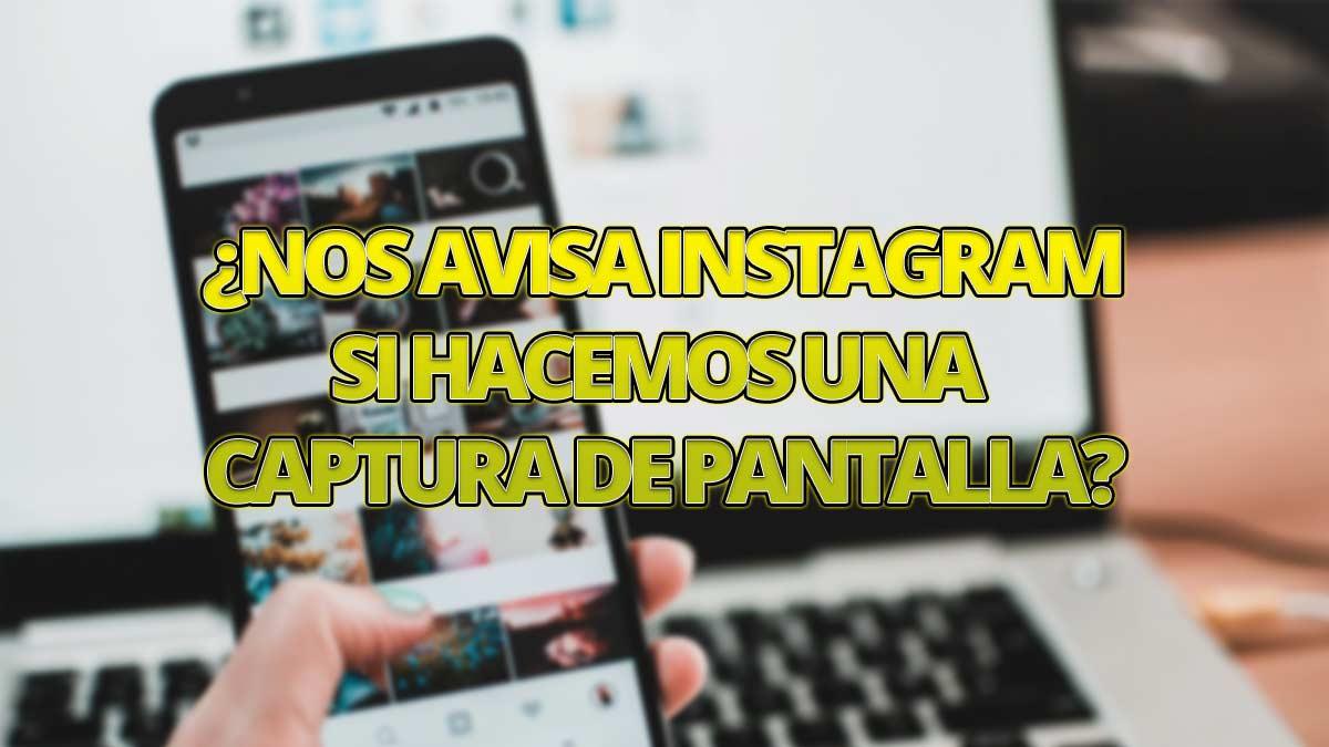 ¿Instagram avisa si hago una captura?