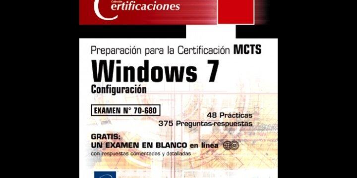 """""""Windows 7- Configuración - Preparación para el examen MCTS 70-680"""""""