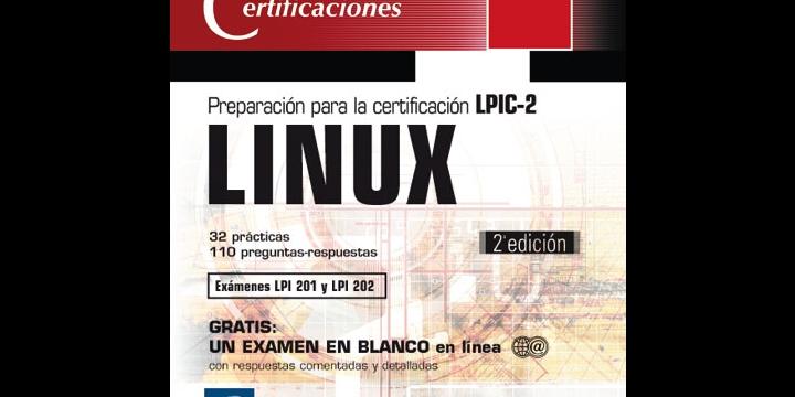 """""""Preparación para la certificación LPIC-2: exámenes LPI 201 y LPI 202"""""""