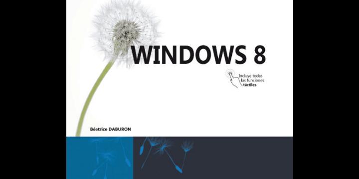 Windows 8: Domine todas las funciones del programa