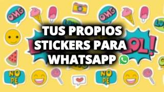 Cómo crear tus propios stickers para WhatsApp