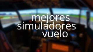 8 mejores simuladores de vuelo