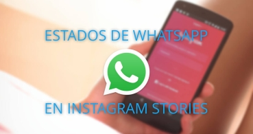 Cómo compartir Estados de WhatsApp en Instagram Stories