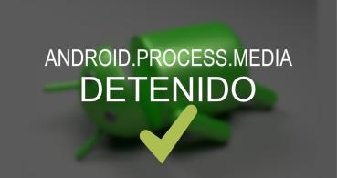 """Cómo solucionar el error """"El proceso android.process.media se ha detenido"""""""