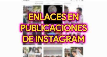 Cómo poner enlaces de las publicaciones en Instagram