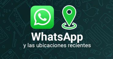 WhatsApp mostrará las ubicaciones recientes en los grupos