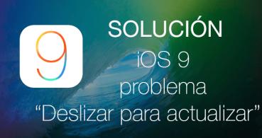 """Solución: iOS 9 """"Deslizar para actualizar"""""""