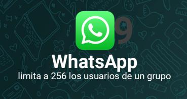 WhatsApp aumenta el límite de participantes en un grupo a 256