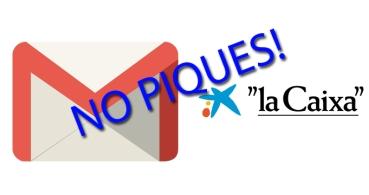 Cuidado con los falsos correos de La Caixa