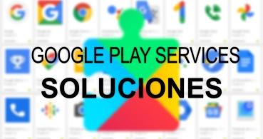 Google Play Services no funciona: qué hacer