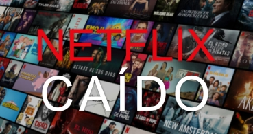 Netflix caído: ¿qué hacer cuando pasa?