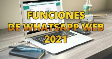 6 funciones de WhatsApp Web que debes conocer en 2021