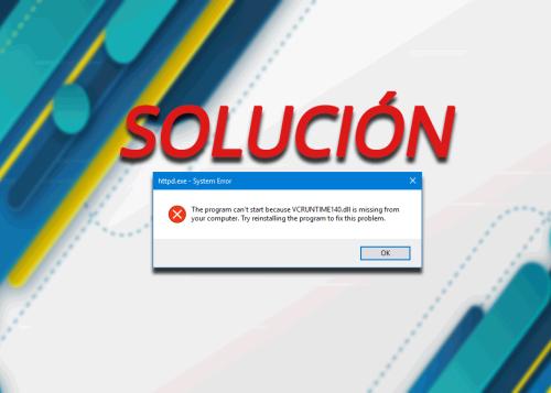 Falta el archivo VCRUNTIME140.dll: cómo solucionarlo en Windows 10