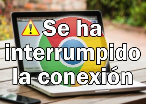 """""""Se ha interrumpido la conexión"""": por qué y soluciones"""