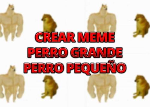 Cómo crear un meme de perro grande y perro pequeño