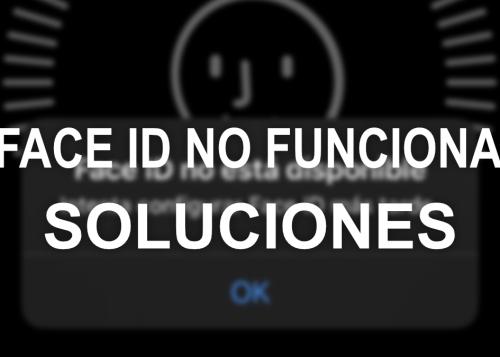 """Consejos imprescindibles ante el error """"Face ID no está disponible"""""""
