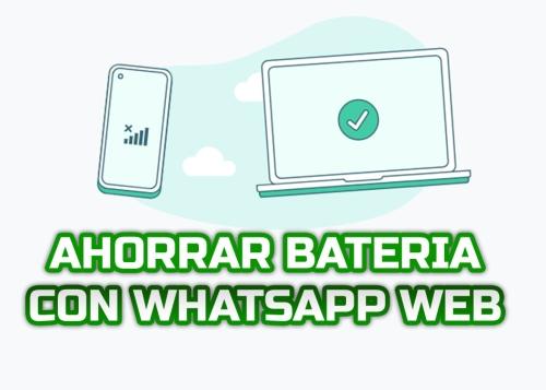 Cómo ahorrar batería en el móvil cuando usas WhatsApp Web