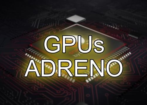 GPUs Adreno: el curioso origen del nombre que seguro que no conocías