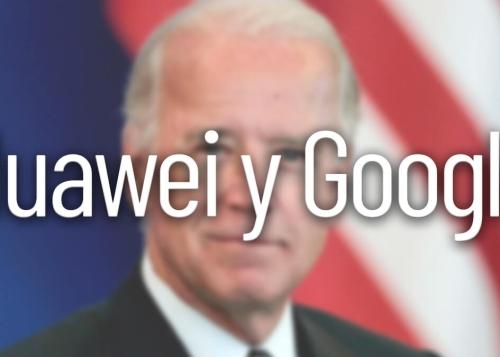 ¿Volverá Huawei a Google si gana Biden? Te damos las claves