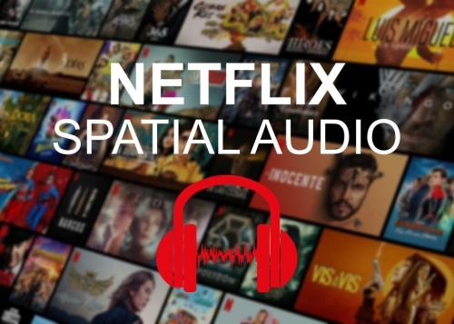 Netflix mejora la calidad de sonido para algunos usuarios: descubre cómo activar la opción