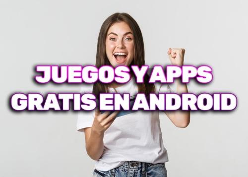 28 mejores apps y juegos de pago para Android gratis que no te puedes perder esta semana