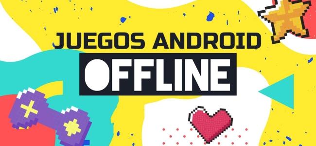 15 mejores juegos offline para Android