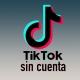 Cómo ver TikTok sin cuenta fácilmente