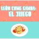 """""""León come gamba"""" ya es un juego online #leoncomegamba"""