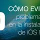 Cómo evitar los problemas de instalación en iOS 9
