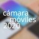 8móviles con mejor cámara en 2020