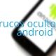 14 trucos ocultos en Android que debes conocer