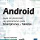 """""""Android, Guía de desarrollo de aplicaciones para smartphones y tabletas"""""""